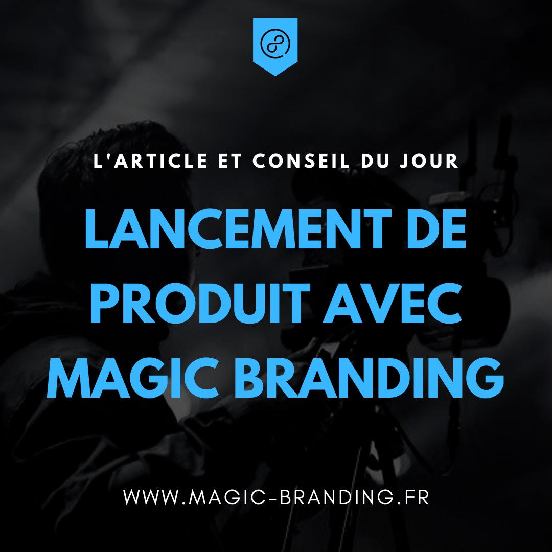 Lancement de produit Magic Branding